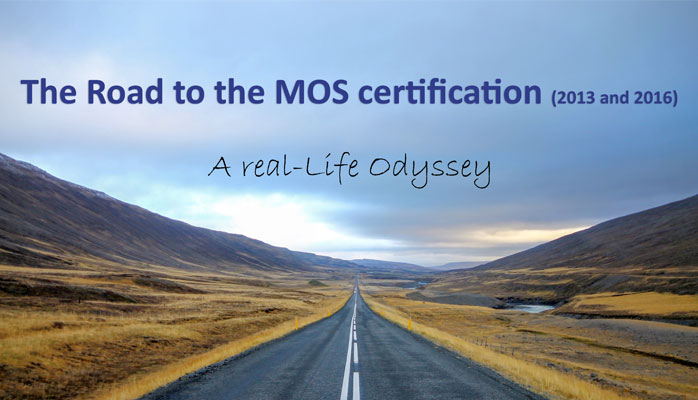 The road to the MOS certification (2013 and 2016)